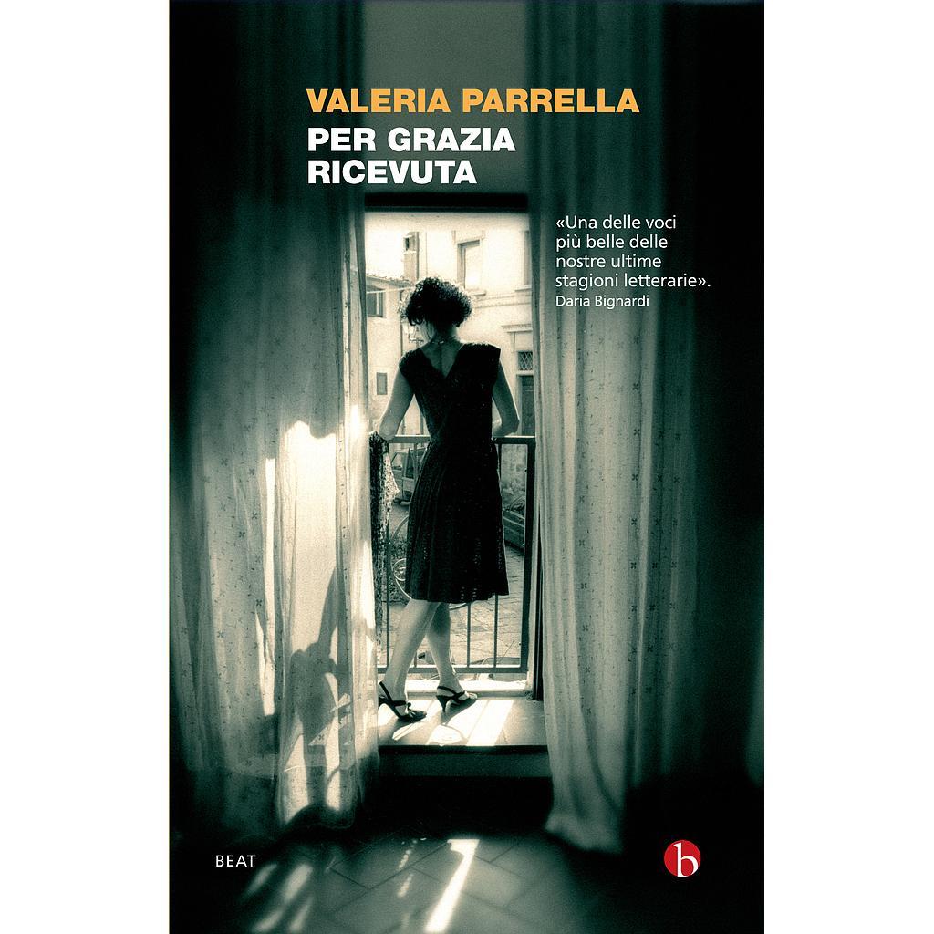 Per grazia ricevuta - Valeria Parrella