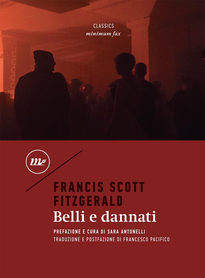 belli e dannati fitzgerald  Belli e dannati di Francis Scott Fitzgerald